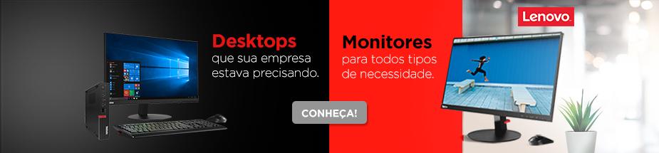 Desktops e Monitores